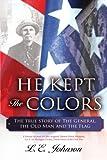 He Kept the Colors, L. E. Johnson, 1425990886