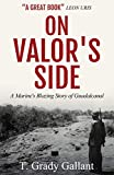On Valor's Side: A Marine's Own Story of Parris Island and Guadalcanal
