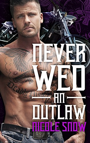 Mens Renegade Motorcycle - Never Wed an Outlaw: Deadly Pistols MC Romance (Outlaw Love)