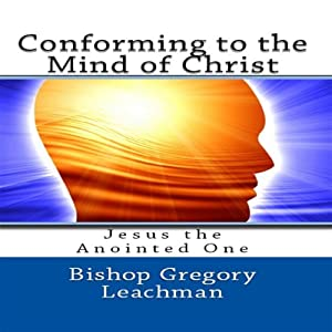 Conforming to the Mind of Christ Audiobook