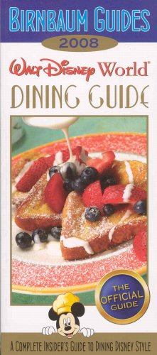 Birnbaum's Walt Disney World Dining Guide 2008 (Birnbaum Guides)