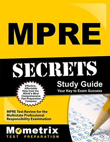MPRE Secrets Study Guide: MPRE Test Review for the Multistate Professional Responsibility Examination