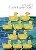 10 Little Rubber Ducks, Eric Carle, 0060740787