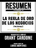 img - for Resumen Extendido De La Regla De Oro De Los Negocios (The 10x Rule)   Basado En El Libro De Grant Cardone (Spanish Edition) book / textbook / text book