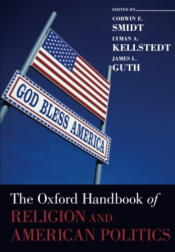 The Oxford Handbook of Religion and American Politics (Oxford Handbooks)
