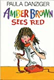 Amber Brown Sees Red, Paula Danziger, 0399229019