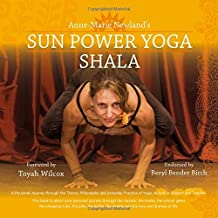 Sun Power Yoga SHALA: A Personal Journey Through the Theory, Philosophy and Everyday Practice of Yoga by Anne-Marie Newland (2015-11-24)