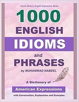 Amazon com: 1000 English Idioms and Phrases: American Idioms