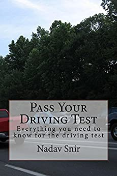 Pass Your Driving Test: Everything you need to know for the driving test by [Snir, Nadav]