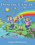 Dancing Cancer, Linda McDonald, 144906616X