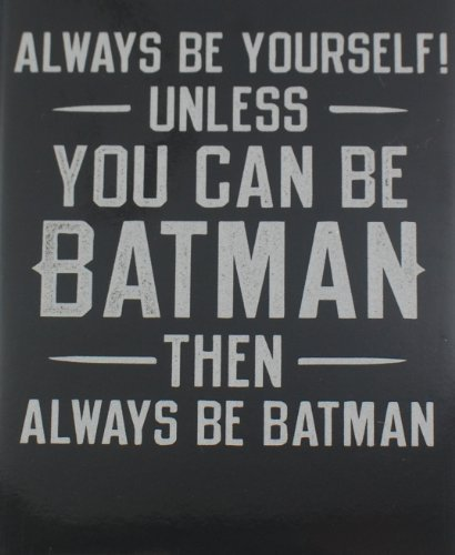 1 X Always Be Yourself Unless You Can Be Batman - Fridge Mag