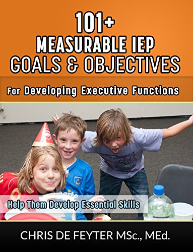 Amazon 101 measurable iep goals and objectives for developing 101 measurable iep goals and objectives for developing executive functions by de feyter fandeluxe Images