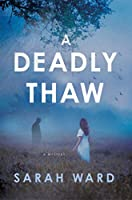 A Deadly Thaw: A Mystery