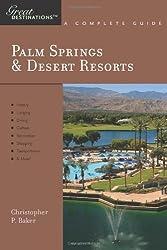Explorer's Guide Palm Springs & Desert Resorts: A Great Destination (Explorer's Great Destinations)