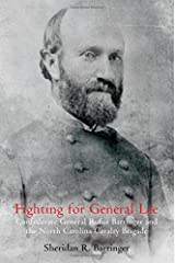 Fighting for General Lee: Confederate General Rufus Barringer and the North Carolina Cavalry Brigade Hardcover