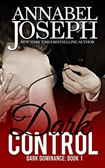Dark Control (Dark Dominance Book 1) by [Joseph, Annabel]