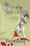 The Curse of the Jade Dragon, Nene Adams, 1933720778