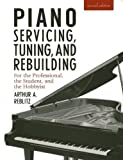 img - for Piano Servicing, Tuning, and Rebuilding: For the Professional, the Student, and the Hobbyist 2nd edition by Reblitz, Artur A. (1997) Paperback book / textbook / text book