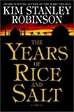 The Years of Rice and Salt by Robinson, Kim Stanley(February 26, 2002) Hardcover