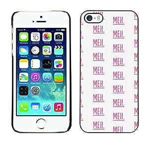 Cubierta de la caja de protección la piel dura para el Apple iPhone 5 / 5S - meh text pattern pink repetitive white