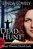 Dead Hunt (Smart Women, Dumb Luck Book 2)