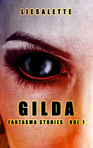 Gilda fantasma stories kindle edition by liesalette sarelli gilda fantasma stories by sarelli liesalette fandeluxe Choice Image