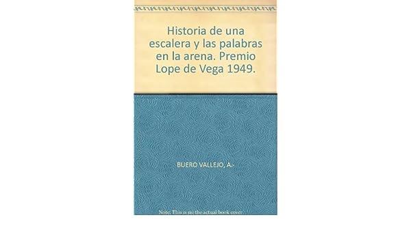 Historia de una escalera y las palabras en la arena. Premio Lope de Vega 1949...: Amazon.es: BUERO VALLEJO, A.-: Libros