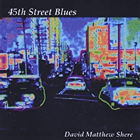 Amazon.com: 45th Street Blues: David Matthew Shere: MP3 Downloads