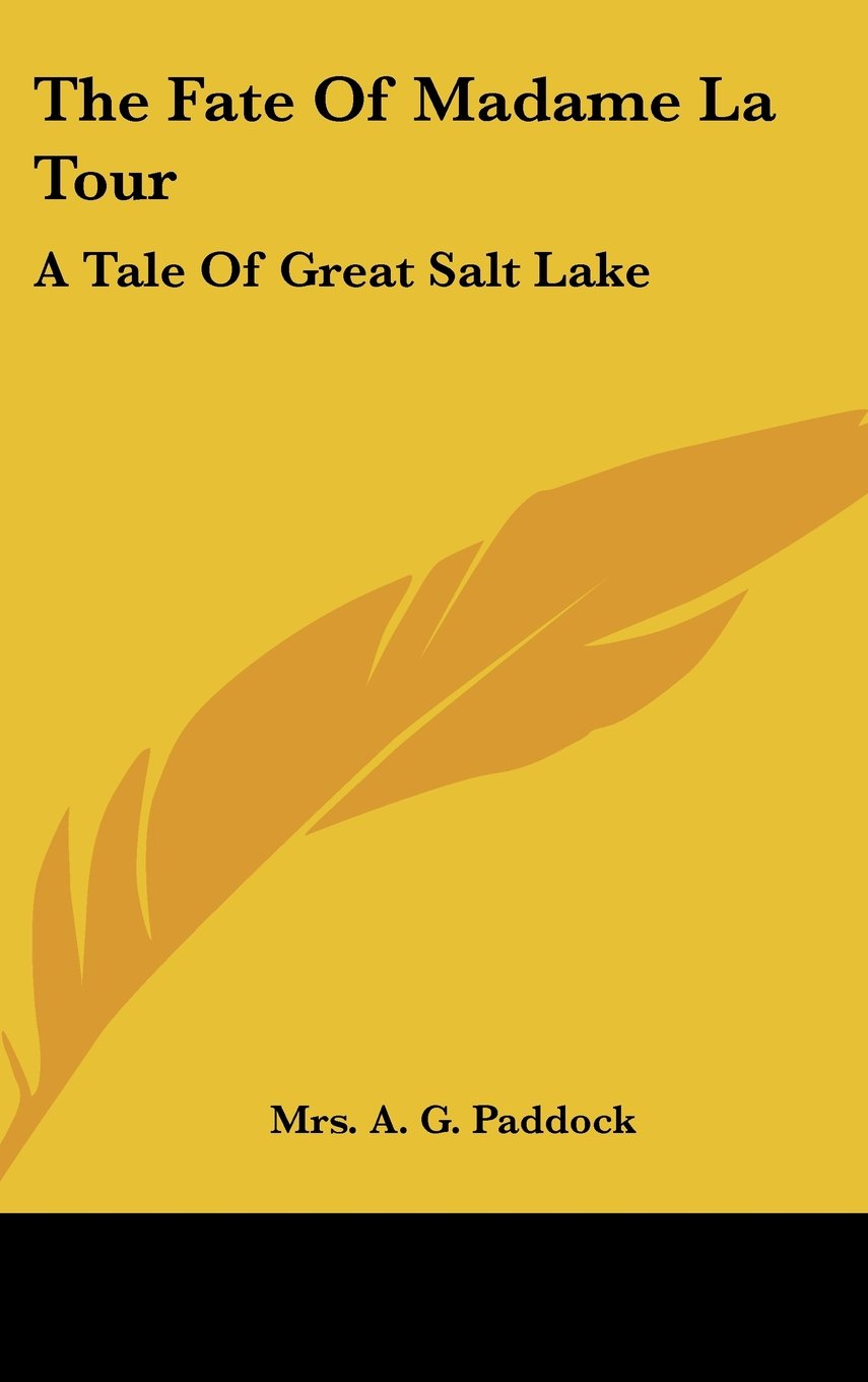 Read Online The Fate Of Madame La Tour: A Tale Of Great Salt Lake ebook