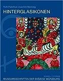 Hinterglasikonen : Die Sammlung Nentwig Im Museum Am Dom, Fabritius, Ruth and Nentwig, Joachim, 3795415438