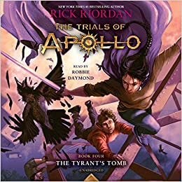 The Trials Of Apollo Book Four The Tyrant S Tomb Rick