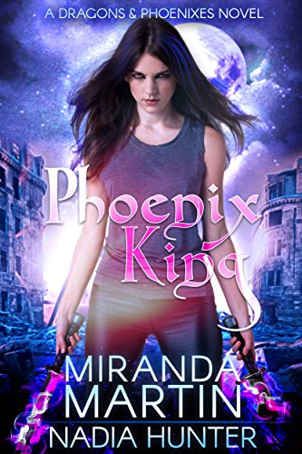Phoenix King (Dragons & Phoenixes Book 2)