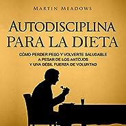 Autodisciplina para la Dieta [Self-Discipline for Diet]