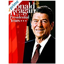Ronald Reagan: The Presidential Years
