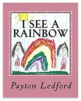 I See A Rainbow by [Ledford, Payton]