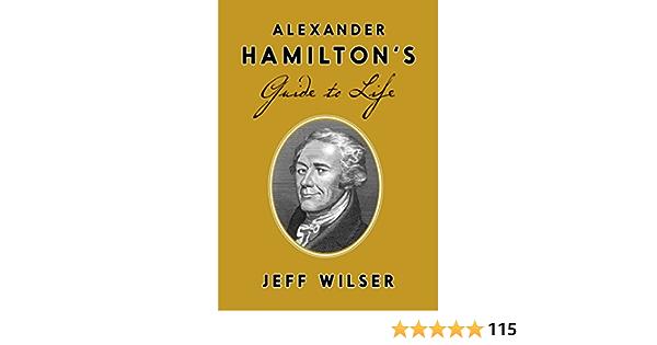 Alexander Hamiltons Guide To: Amazon.es: Wilser, Jeff ...