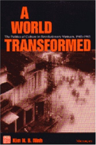 Read Online By Kim N. B. Ninh A World Transformed: The Politics of Culture in Revolutionary Vietnam, 1945-1965 (Southeast Asia: Po [Paperback] pdf