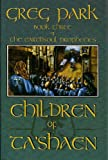 Children of Ta'shaen, Greg Park, 0978793161