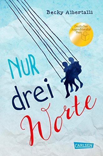 Nur drei Worte (Nur drei Worte – Love, Simon) (German Edition)