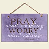 """Highland Graphics Pray About Everything Wooden Sign Decor 9.5"""" by 5.75"""" 41-250 (Premium Edition)"""
