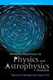 img - for Massive Neutrinos in Physics and Astrophysics, Third Edition (World Scientific Lecture Notes in Physics, Vol. 72) by Rabindra N Mohapatra (2004-03-16) book / textbook / text book