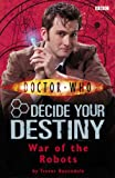 Doctor Who: War of the Robots: Decide Your Destiny: Number 6: Decide Your Destiny No. 6