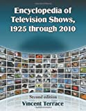 Encyclopedia of Television Shows, 1925 Through 2010, Vincent Terrace, 0786464771