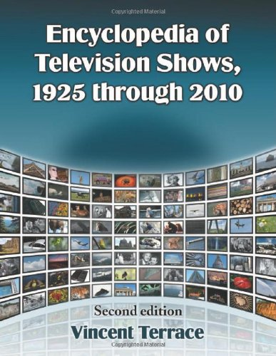 Encyclopedia of Television Shows, 1925 through 2010, 2d ed. by McFarland