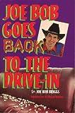Joe Bob Goes Back to the Drive-In, Joe B. Briggs, 038529770X