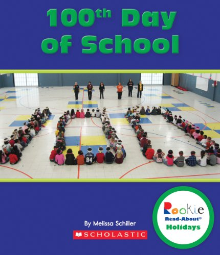100th Day of School (Rookie Read-About Holidays) -