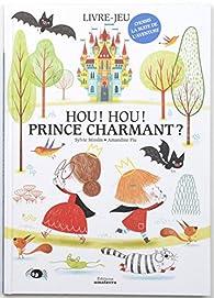 Hou ! Hou ! Prince charmant ? par Sylvie Misslin