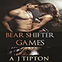 Bear Shifter Games: A Four Story Paranormal Shifter Collection Audiobook by AJ Tipton Narrated by Audrey Lusk