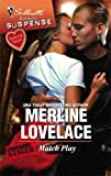 Match Play, Merline Lovelace, 0373275706