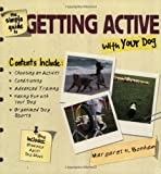 The Simple Guide to Getting Active with Your Dog, Margaret H. Bonham, 0793821096